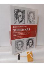 SIEBENKÄS. BODEGÓN DE FRUTAS, FLORES Y ESPINAS O VIDA CONYUGAL, MUERTE Y NUEVAS NUPCIAS DEL ABOGADO DE POBRES F. ST. SIEBENKÄS
