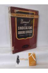 MANUAL DEL SINDICALISMO OBRERO CATÓLICO (TEORÍA Y PRÁCTICA)