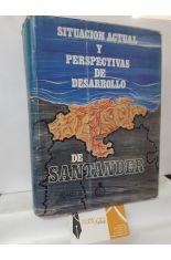 SITUACIÓN ACTUAL Y PERSPECTIVAS DE DESARROLLO DE SANTANDER. TOMO II