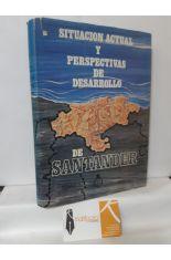SITUACIÓN ACTUAL Y PERSPECTIVAS DE DESARROLLO DE SANTANDER. TOMO I