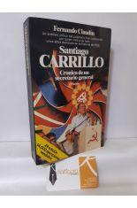 SANTIAGO CARRILLO, CRÓNICA DE UN SECRETARIO GENERAL