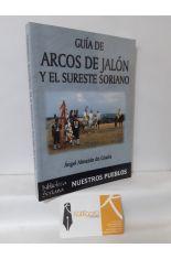 GUÍA DE ARCOS DE JALÓN Y EL SURESTE SORIANO