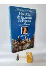 HISTORIAS DE LAS REINAS DE ESPAÑA 2. LA CASA DE BORBÓN