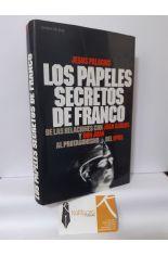 LOS PAPELES SECRETOS DE FRANCO. DE LAS RELACIONES CON JUAN CARLOS Y DON JUAN AL PROTAGONISMO DEL OPUS