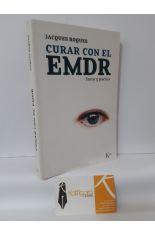 CURAR CON EL EMDR. TEORÍA Y PRÁCTICA