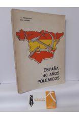ESPAÑA: 40 AÑOS POLÉMICOS