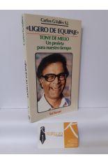 LIGERO DE EQUIPAJE. TONY DE MELLO, UN PROFETA DE NUESTRO TIMEPO