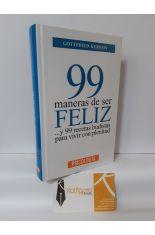 99 MANERAS DE SER FELIZ... Y 99 RECETAS BUDISTAS PARA VIVIR CON PLENITUD