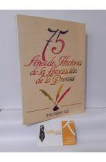 75 AÑOS DE HISTORIA DE LA ASOCIACIÓN DE LA PRENSA. 1914-1989