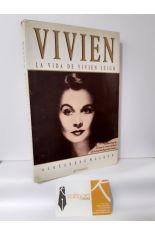 VIVIEN. LA VIDA DE VIVIEN LEIGH