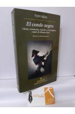 EL CONDE NEGRO. GLORIA, REVOLUCIÓN, TRAICIÓN Y EL VERDADERO CONDE DE MONTECRISTO