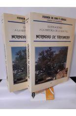 ILUSTRACIONES A LA HISTORIA DE LA M.N. Y S.L., MERINDAD DE TRASMIERA. (2 TOMOS)