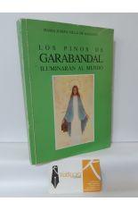 LOS PINOS DE GARABANDAL ILUMINARÁN AL MUNDO