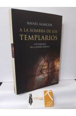 A LA SOMBRA DE LOS TEMPLARIOS. LOS ENIGMAS DE LA ESPAÑA MÁGICA, INTERROGANTES SOBRE ESOTERISMO MEDIEVAL