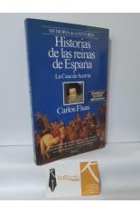 HISTORIAS DE LAS REINAS DE ESPAÑA I. LA CASA DE AUSTRIA