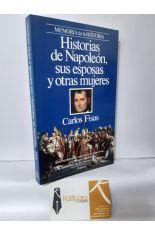 HISTORIAS DE NAPOLEÓN, SUS ESPOSAS Y OTRAS MUJERES