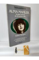 ALMA MAHLER, LA GRAN DAMA DE LA SEDUCCIÓN