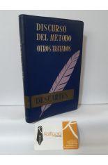 DISCURSO DEL MÉTODO - EL MÉTODO - LOS PRINCIPIOS DE LA FILOSOFÍA - LA METAFÍSICA - LA CIENCIA - LA MORAL