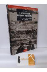 LA SEGUNDA GUERRA MUNDIAL, EL CONFLICTO BÉLICO MÁS DEVASTADOR DE LA HISTORIA