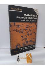 MATANZAS EN EL MADRID REPUBLICANO. PASEOS, CHECAS, PARACUELLOS