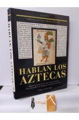 HABLAN LOS AZTECAS. HISTORIA GENERAL DE LAS COSAS DE NUEVA ESPAÑA