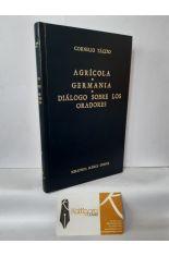 AGRÍCOLA - GERMANIA - DIÁLOGO SOBRE LOS ORADORES. BIBLIOTECA CLÁSICA GREDOS 36