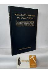 POESÍA LATINA PASTORIL, DE CAZA Y PESCA. BIBLIOTECA CLÁSICA GREDOS 76