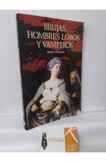 BRUJAS, HOMBRES LOBOS Y VAMPIROS