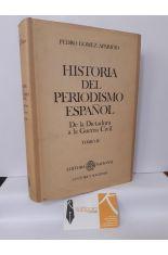 HISTORIA DEL PERIODISMO ESPAÑOL. DE LA DICTADURA A LA GUERRA CIVIL. TOMO IV