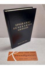 EPIGRAMAS FUNERARIOS GRIEGOS. BIBLIOTECA CLÁSICA GREDOS 163