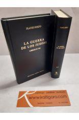 LA GUERRA DE LOS JUDÍOS. LIBROS I-III Y IV-VII (2 TOMOS). BIBLIOTECA CLÁSICA GREDOS 247 Y 264