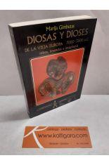 DIOSAS Y DIOSES DE LA VIEJA EUROPA 7000-3500 A.C. MITOS, LEYENDAS E IMAGINERÍA