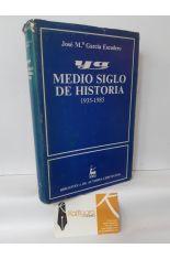 MEDIO SIGLO DE HISTORIA 1935-1985