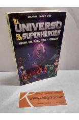 EL UNIVERSO DE LOS SUPERHÉROES. HISTORIA, CINE, MÚSICA, SERIES Y VIDEOJUEGOS