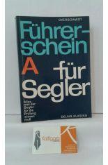 FÜRERSCHEIN (A) FÜR SEGLER. ALLES WAS DER SEGLER FÜR PRÜFUNG WISSEN MUSS