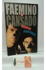 FAEMINO Y CANSADO, SIEMPRE PERDIENDO