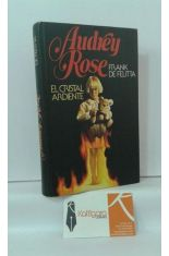 AUDREY ROSE. EL CRISTAL ARDIENTE