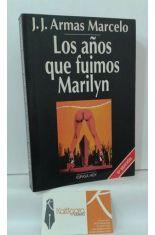 LOS AÑOS QUE FUIMOS MARILYN