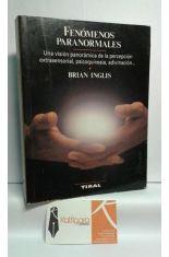 FENÓMENOS PARANORMALES. UNA VISIÓN PANORÁMICA DE LA PERCEPCIÓN EXTRASENSORIAL, PSICOQUINESIA, ADIVINACIÓN...