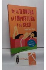 DE LA TERNURA, LA IMPOSTURA Y EL SEXO