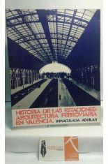 HISTORIA DE LAS ESTACIONES: ARQUITECTURA FERROVIARIA EN VALENCIA