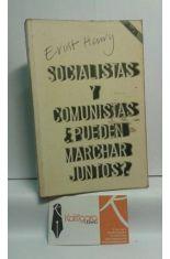 SOCIALISTAS Y COMUNISTAS ¿PUEDEN MARCHAR JUNTOS?