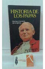 HISTORIA DE LOS PAPAS. GLORIAS Y FRACASOS DE LA IGLESIA