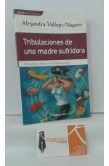 TRIBULACIONES DE UNA MADRE SUFRIDORA. EL COMBATE DIARIO CON LA ADOLESCENCIA