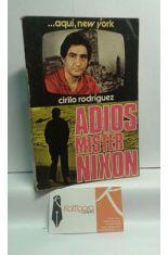 ADIÓS MISTER NIXON. LO QUE USTED NO SABE DEL MAYOR ESCÁNDALO POLÍTICO DE ESTADOS UNIDOS