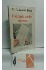 CUARENTA CARTAS OBRERAS. UNA VISIÓN DE LA VIDA ESPAÑOLA DESDE EL 20 DE NOVIEMBRE DE 1975