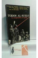 TODOS AL SUELO. LA CONSPIRACIÓN Y EL GOLPE