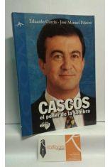 CASCOS, EL PODER DE LA SOMBRA