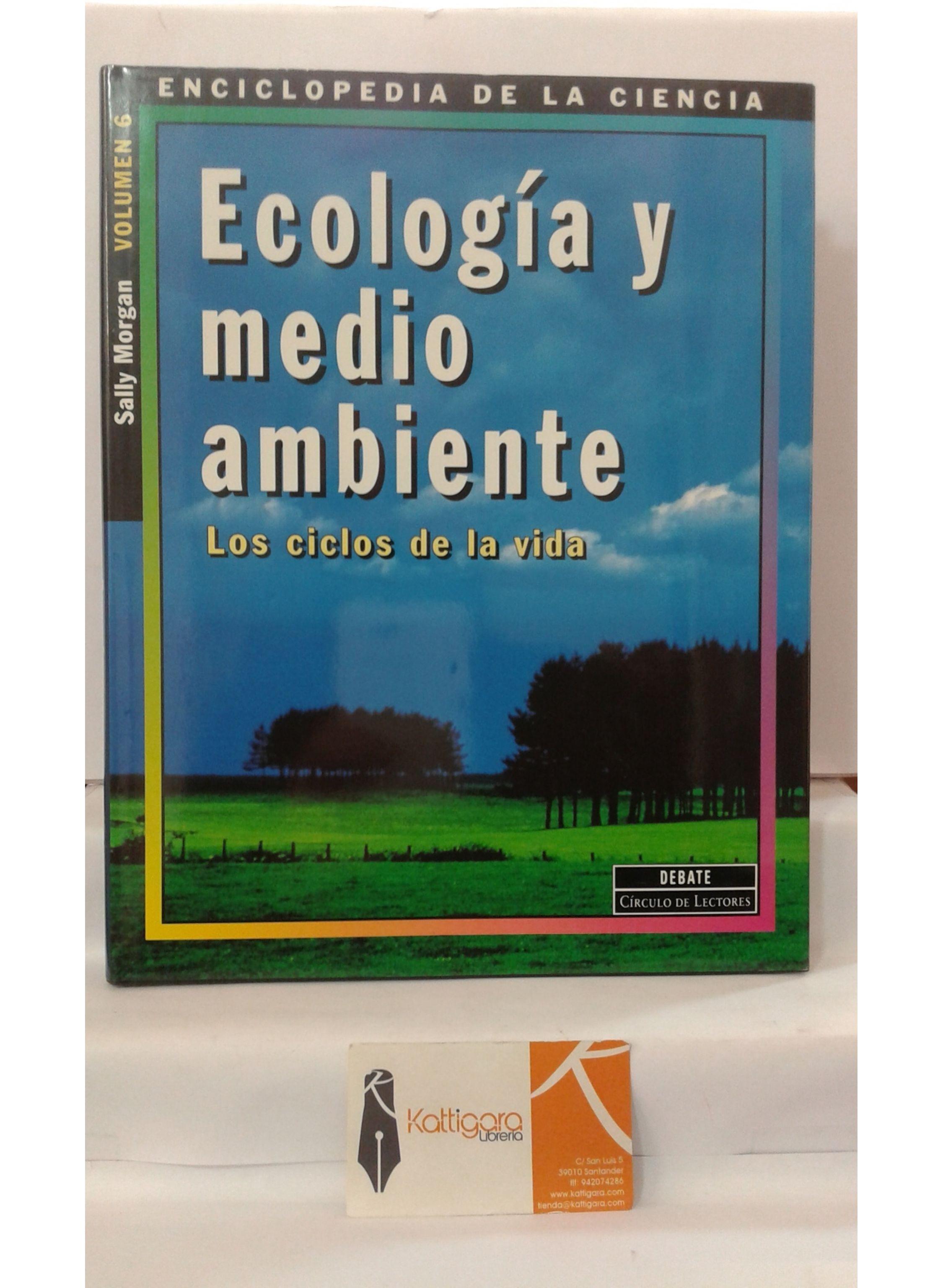 ECOLOGÍA Y MEDIO AMBIENTE. LOS CICLOS DE LA VIDA